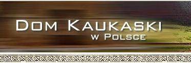 Dom Kaukaski w Polsce